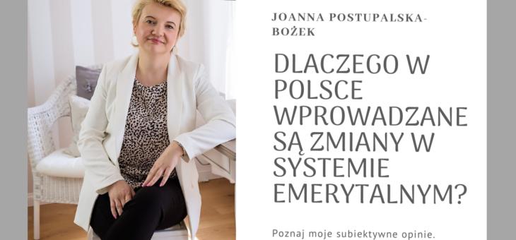 Dlaczego w Polsce wprowadzone są zmiany w systemie emerytalnym? Moje subiektywne opinie.