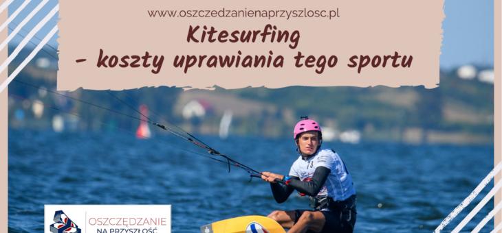 Kitesurfing – koszty uprawiania tego sportu