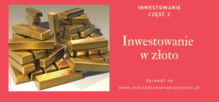 Złoto – Inwestowanie część 2.