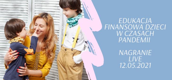 Edukacja finansowa dzieci w czasach pandemii