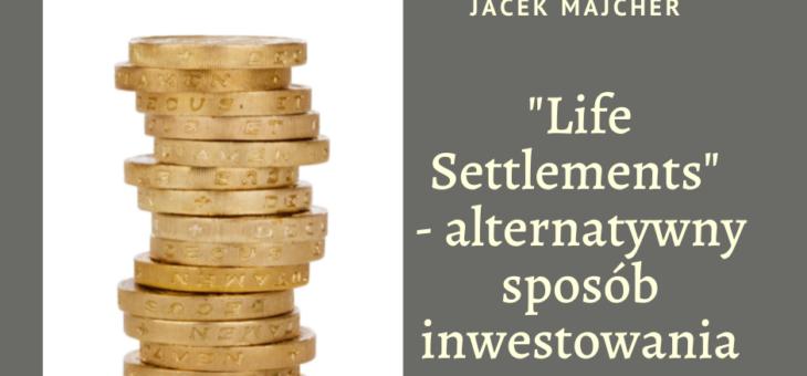 Life settlements – alternatywny sposób inwestowania