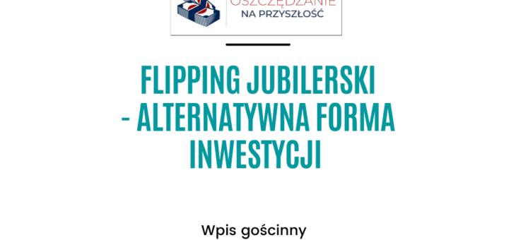 Flipping jubilerski – alternatywna forma inwestowania